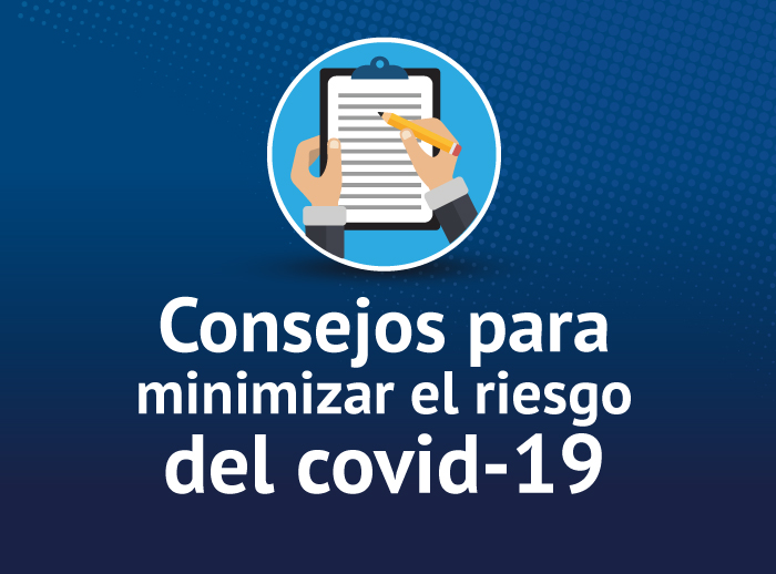 Consejos para minimizar el riesgo del covid-19 uniremington