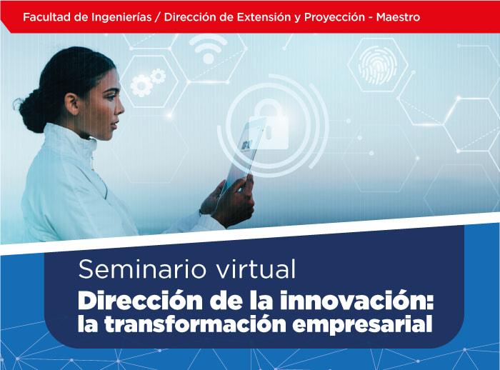 Direccion de la innovacion la trasnformacion empresarial uniremington
