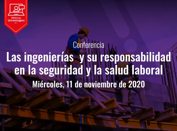 WEBINAR-Las-ingenierías--y-su-responsabilidad-en-la-seguridad-y-la-salud-laboral