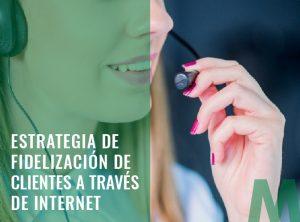 Estrategia de Fidelización de Clientes a través de Internet