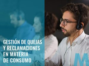 Gestión de Quejas y Reclamaciones en Materia de Consumo