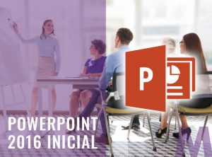 Powerpoint 2016 Inicial - Ofimatica
