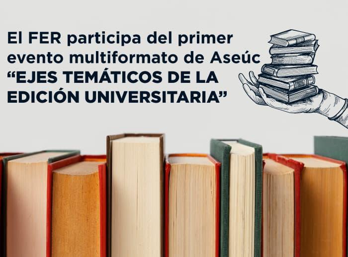 El-FER-participa-del-primer-evento-multiformato-de-Aseúc
